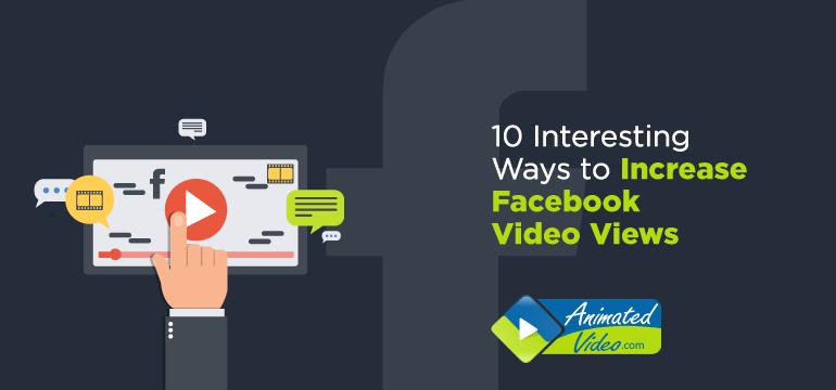 10 Interesting Ways to Increase Facebook Video Views