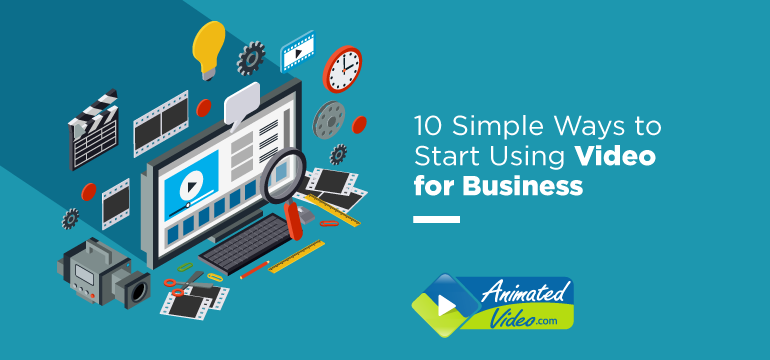 10 Simple Ways to Start Using Video for Business