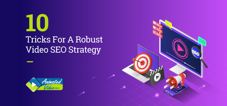 10 Tricks For A Robust Video SEO Strategy