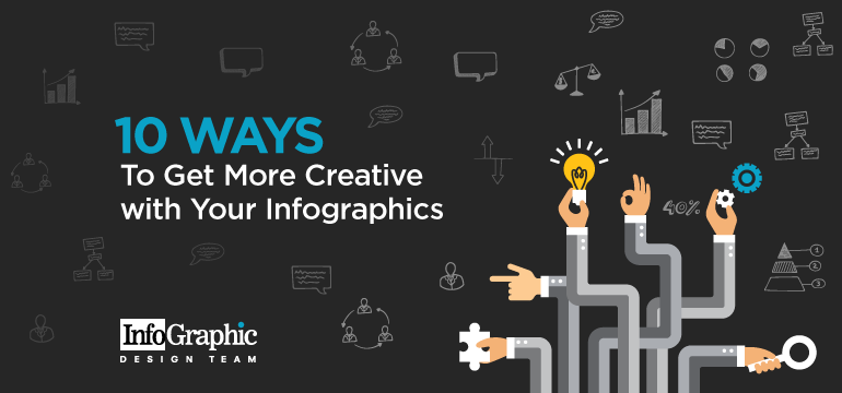 10 Ways To Get More Creative With Your Infographics