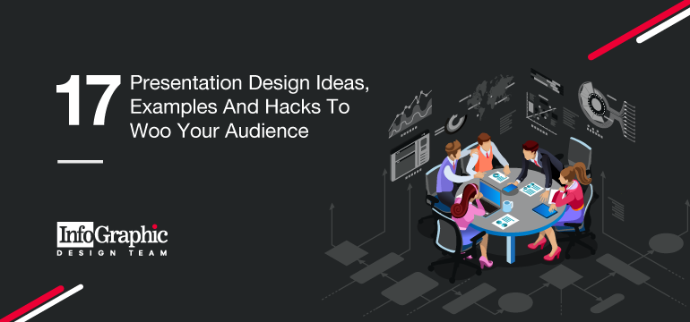 17 Presentation Design Ideas, Examples And Hacks To Woo Your Audience