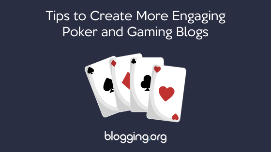 3 Tips to Create More Engaging and Fun Poker Resource Sites