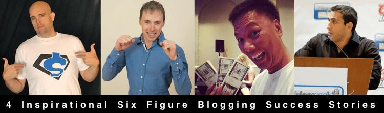 4 Inspirational Six Figure Blogging Success Stories