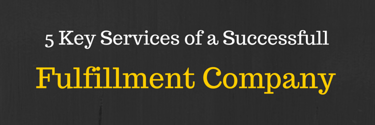 5 Key Services of a Successful Fulfillment Company
