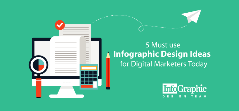 5 Must Use Infographic Design Ideas for Digital Marketers Today