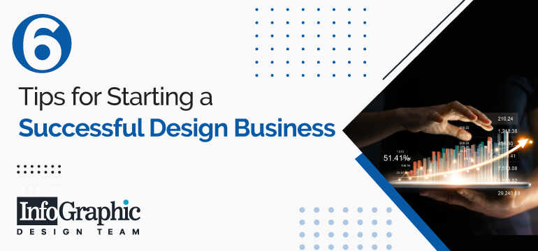 6 Tips for Starting a Successful Design Business