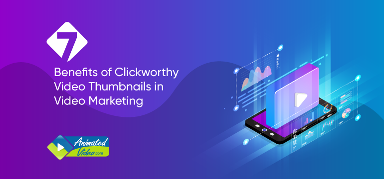 7 Benefits of Clickworthy Video Thumbnails in Video Marketing