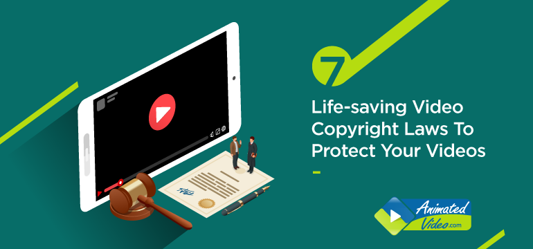 7 Life-saving Video Copyright Laws To Protect Your Videos