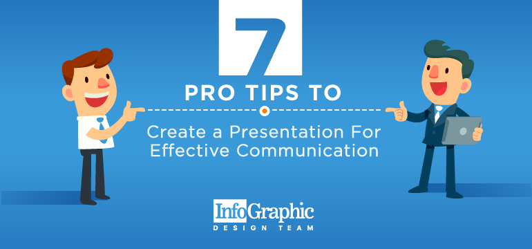 7 Pro Tips to Create a Presentation For Effective Communication