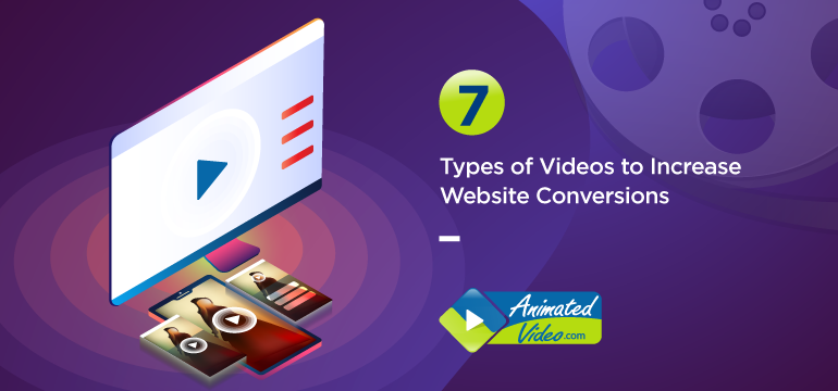 7 Types of Videos to Increase Website User Experience and Double your Conversions