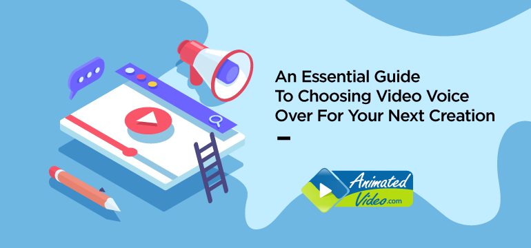 An Essential Guide To Choosing Video Voice Over For Your Next Creation