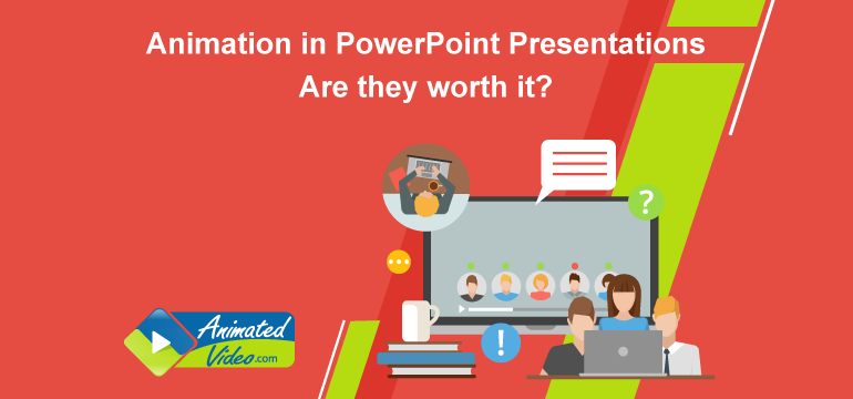Animation in PowerPoint Presentations: Are they worth it?