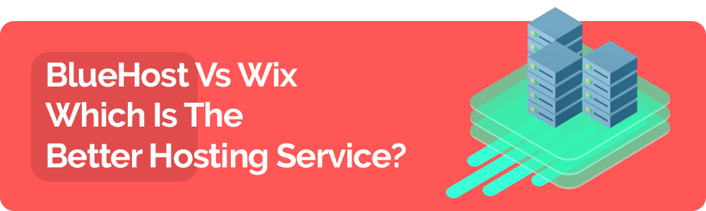 Bluehost vs Wix (2020) – Which is the Better Hosting Service?