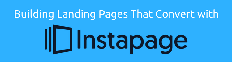 Building Landing Pages That Convert with Instapage