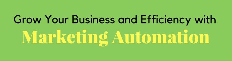 Grow Your Business and Efficiency with Marketing Automation