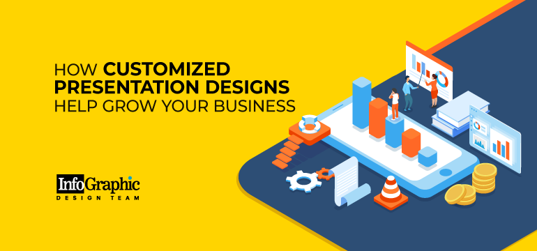 How Customized Presentation Designs Help Grow Your Business