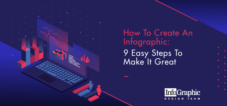 How To Create An Infographic: 9 Easy Steps To Make It Great