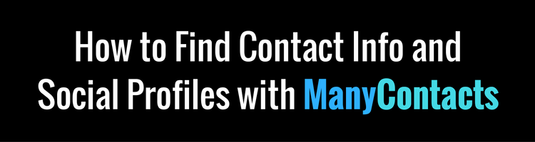 How to Find Contact Info and Social Profiles with ManyContacts