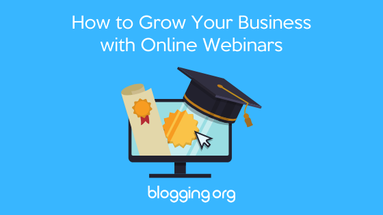 How to Grow Your Business in 5 Simple Steps with Online Webinars