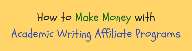 How to Make Money with Academic Writing Affiliate Programs
