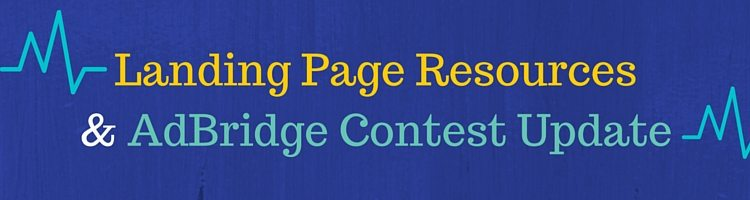 Landing Page Resources and AdsBridge Tracking Platform Contest