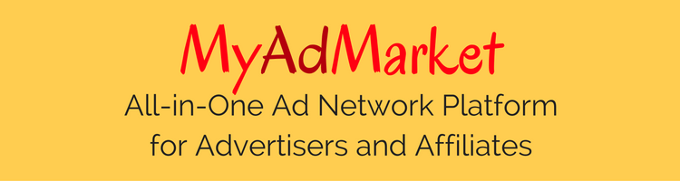 MyAdMarket – All-in-One Ad Network Platform for Advertisers and Affiliates