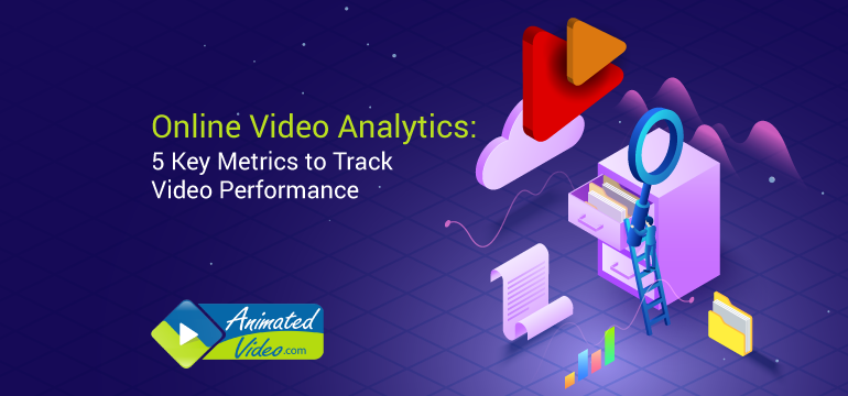 Online Video Analytics: 5 Key Metrics to Track Video Performance