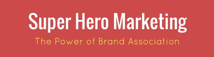 Super Hero Marketing: The Power of Brand Association