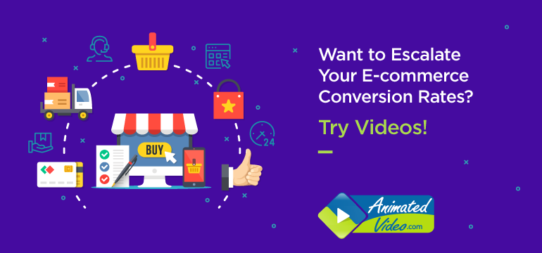 Want to Escalate Your E-commerce Conversion Rates? Try Videos!