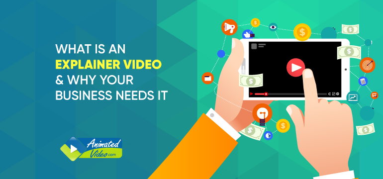 What is an Explainer Video & Why Your Business Needs it
