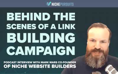 Behind the Scenes of a Content and Link Building Campaign with Mark Mars from Niche Website Builders