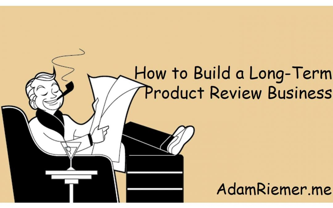 How to Turn Product Reviews Into a Full Business