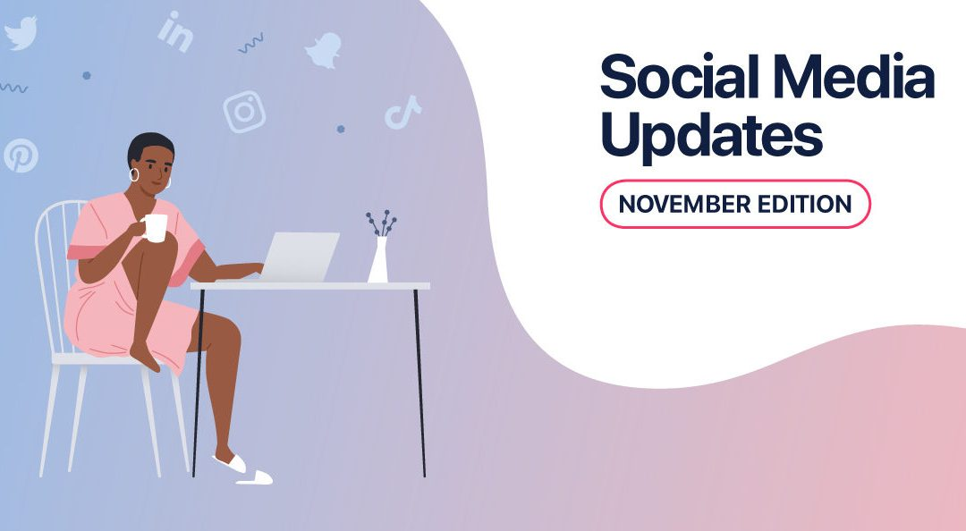 Top Social Media Updates You Need to Know: November 2020