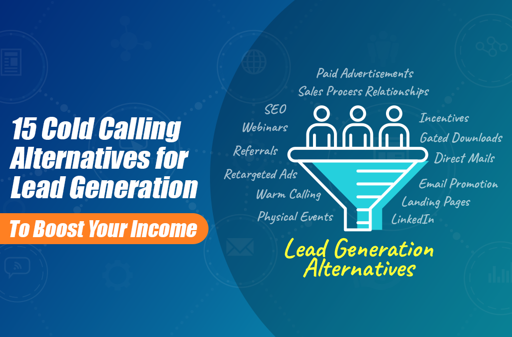 15 Cold Calling Alternatives for Lead Generation To Boost Your Income