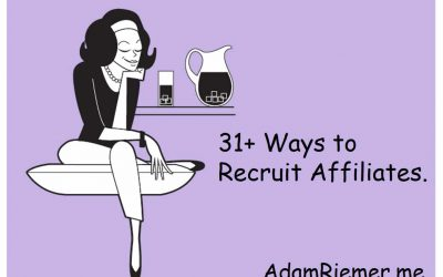 31+ Ways to Recruit Affiliates for Affiliate Marketing Programs