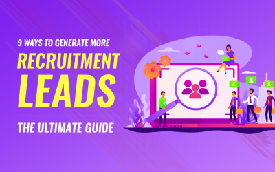 9 Ways To Generate More Recruitment Leads – Full Guide