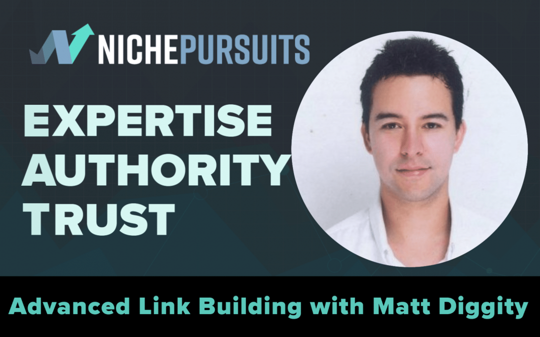 How Matt Diggity Grew 2 Sites to Nearly $100,000 a Month with Link Building and EAT Strategies