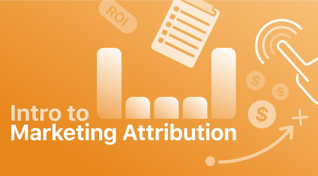 How to Choose the Best Marketing Attribution Model