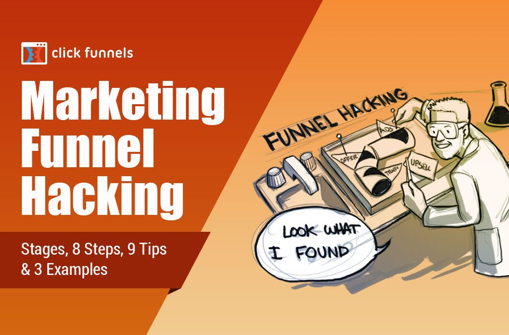 Marketing Funnel Hacking: Everything You Need to Be a Funnel Hacker