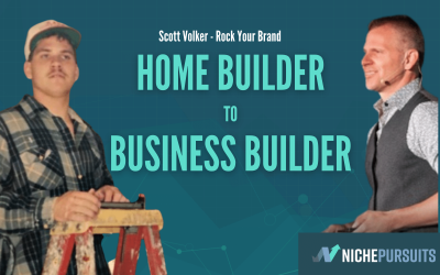 Scott Voelker's 19 Year Journey From Home Builder to Amazing Seller to Online Business Builder