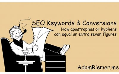 SEO Keywords & Conversions – How an ' or – Can Make You Seven Figures!