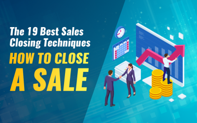 The 19 Best Sales Closing Techniques — How To Close A Sale