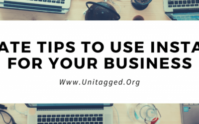Ultimate Tips To Use Instagram For Your Business