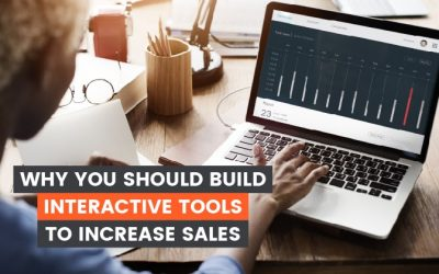 Why You Should Build Interactive Tools to Increase Sales