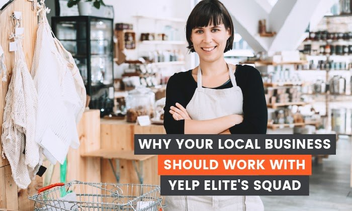 Why Your Local Business Should Work with Yelp Elite