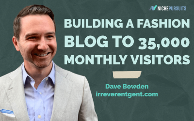 How Dave Bowden Started a Fashion Blog with 35,000 Monthly Visitors and Grew 131% This Year