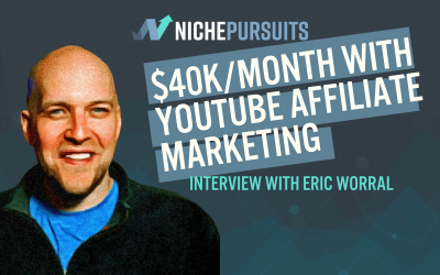 How Eric Worral Makes $40K Per Month With YouTube Affiliate Marketing