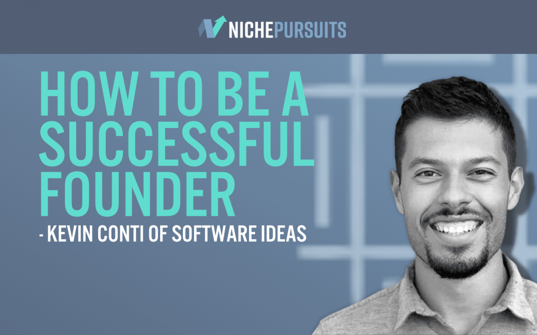 Kevin Conti Of Software Ideas On How To Be A Successful Founder