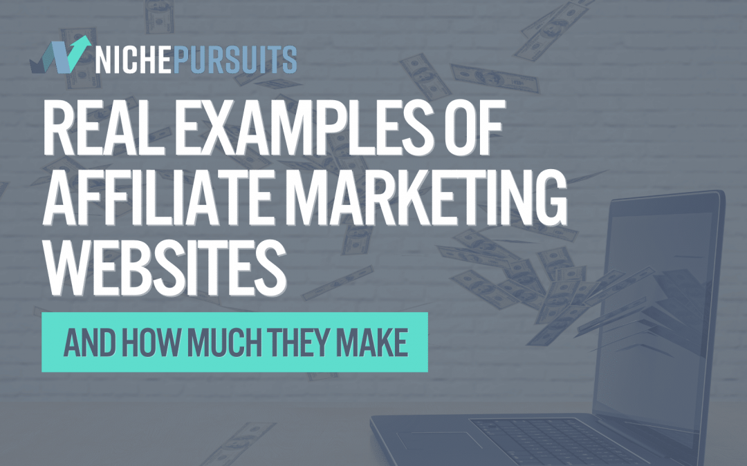 29 Real Examples of Affiliate Marketing Websites and How Much They Make