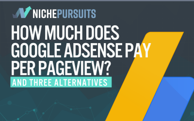 How Much Does Google Adsense Pay Per Pageview? (And Three Good Alternatives)